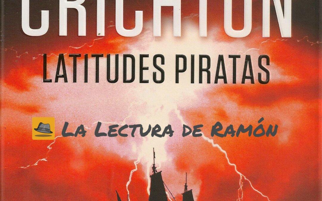 Latitudes piratas, ¿en serio la escribió Crichton?
