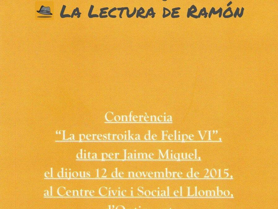 Conferència «La perestroika de Felipe VI», dita per Jaime Miquel…