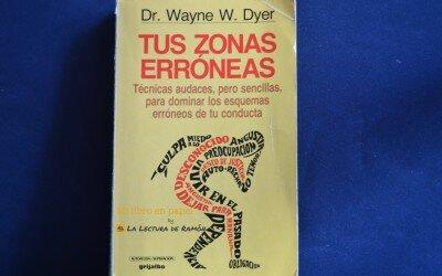 Tus zonas erróneas, de Dr. Wayne W. Dyer